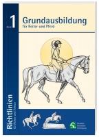 Band 1 Grundausbildung für Reiter und Pferd